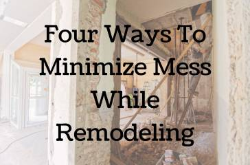 Tips To Minimize Mess During Remodel